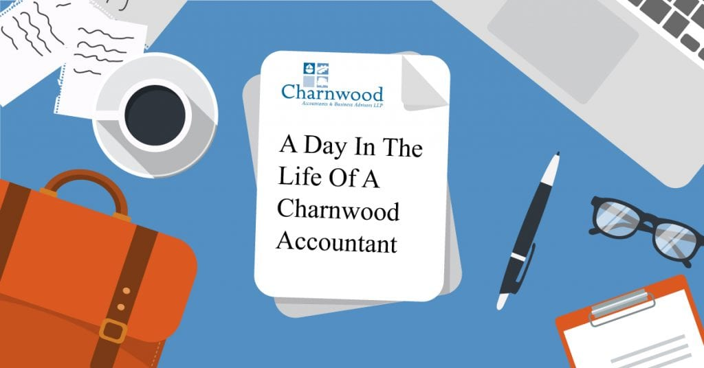 A day in the life of a Charnwood Accountant!