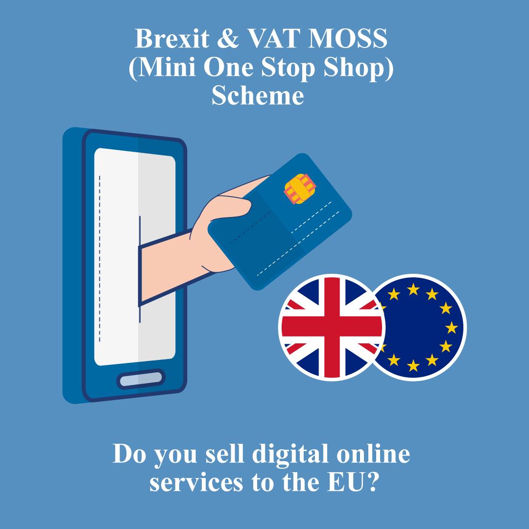 Brexit and VAT MOSS (Mini One Stop Shop) Scheme