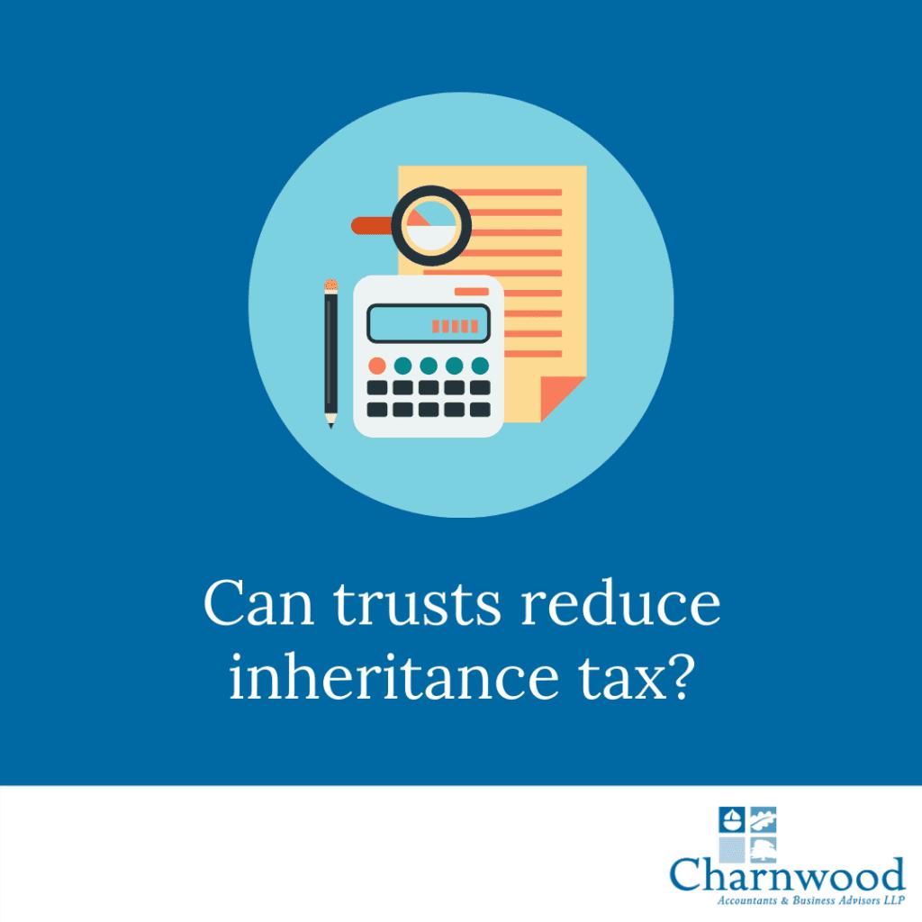 Can trusts reduce inheritance tax?